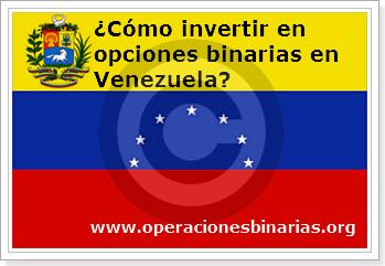 Como invertir en opciones binarias desde venezuela